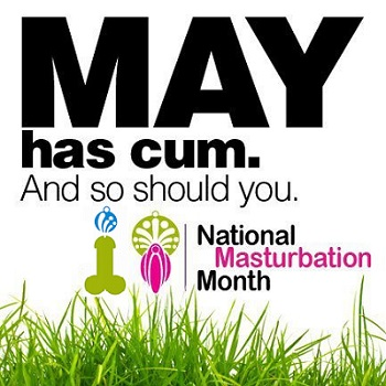 may-is-masturbation-month-robz-edit